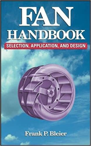 Fan Handbook: Selection, Application, and Design: Frank P  Bleier