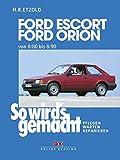 So wird's gemacht, Bd.37, Ford Escort, Ford Orion von 8/80-8/90