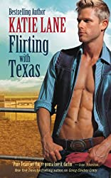 Flirting with Texas (Deep in the Heart of Texas Book 5)