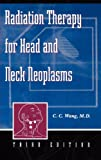 Radiation Therapy for Head and Neck Neoplasms, 3rd Edition