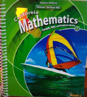 California Mathematics Teacher Edition Grade 7 (Concepts, Skills, and Problem Solving, Volume 2)
