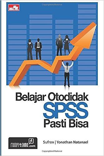Belajar Otodidak Spss Pasti Bisa Indonesian Edition Sufren Dan Yonathan Natanael  Amazon Com Books