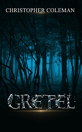 Gretel (Gretel Book One): A gripping, horror thriller with twists and turns you won't see coming by [Coleman, Christopher]