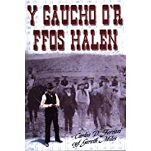 Y Gaucho Or Ffos Halen by Carlos Dante Ferrari (2004-07-26) Jan 1, 1822