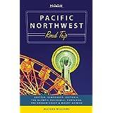 Moon Pacific Northwest Road Trip: Seattle, Vancouver, Victoria, the Olympic Peninsula, Portland, the Oregon Coast & Mount Rainier