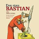 Den store Bastian | Heinrich Hoffmann