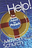 Help! I've Been Asked to Preach, Maylan Schurch, 0812704304