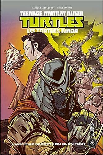 Les Tortues ninja - TMNT : LHistoire secrète du clan Foot ...