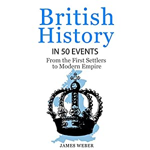 British History in 50 Events Hörbuch