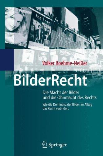 BilderRecht: Die Macht der Bilder und die Ohnmacht des Rechts Wie die Dominanz der Bilder im Alltag das Recht verändert (German Edition) by Springer