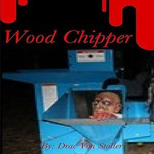 Wood Chipper Audiobook