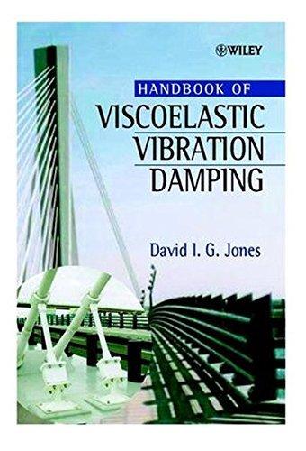 Handbook of Viscoelastic Vibration Damping by David I. G. Jones (2001-07-06)