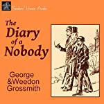 The Diary of a Nobody | George Grossmith,Weedon Grossmith