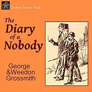 the diary of a nobody by The diary of a nobody is an english comic novel written by the brothers george and weedon grossmith it originated as an intermittent serial in punch magazine.