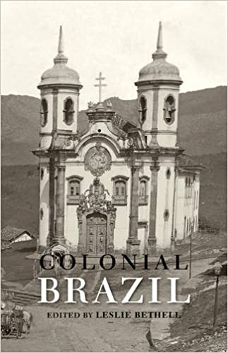 Colonial Brazil: Colonial Brazil: Selections (Cambridge History of Latin America)