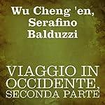 Viaggio in Occidente, Seconda parte [Journey to the West, Part 2] | Wu Cheng 'en,Serafino Balduzzi