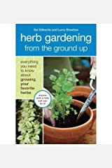 BY Gilbertie, Sal ( Author ) [{ Herb Gardening from the Ground Up: Everything You Need to Know about Growing Your Favorite Herbs (New) By Gilbertie, Sal ( Author ) Jan - 10- 2012 ( Paperback ) } ] Paperback