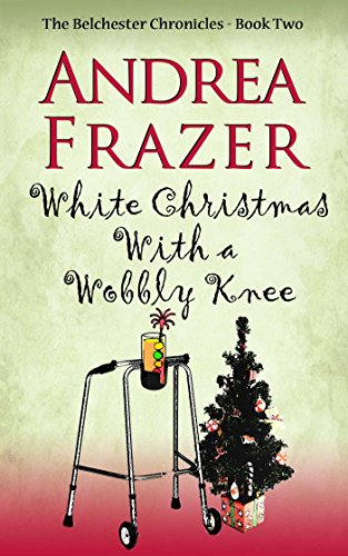 White Christmas with a Wobbly Knee (Belchester Chronicle) cover