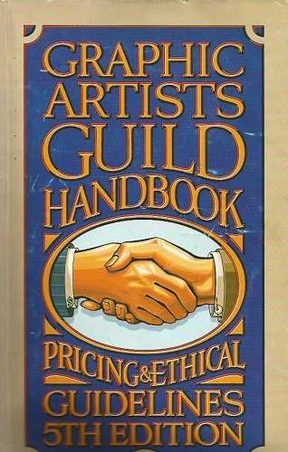 Graphic Artists Guild Handbook: 5th Edition