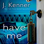 Have Me: A Stark Ever After Novella: Stark Trilogy, Book 3.6 | J. Kenner