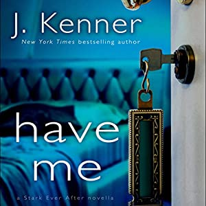 Have Me: A Stark Ever After Novella Audiobook