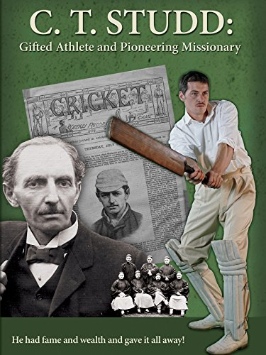 (C.T. Studd: Gifted Athlete and Pioneering Missionary)