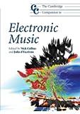 The Cambridge Companion to Electronic Music (Cambridge Companions to Music)