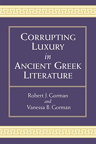 Corrupting Luxury in Ancient Greek Literature