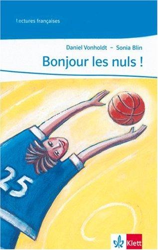 Bonjour les nuls !: Lektüre Ab Ende des 1. Lernjahres (Lectures françaises)