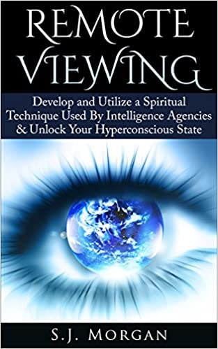 Download online Remote Viewing: Develop and Utilize a Spiritual Technique Used By Intelligence Agencies & Unlock Your Hyperconscious State (Remote Viewing, Astral Projection, ESP, Dreams) PDF, azw (Kindle)