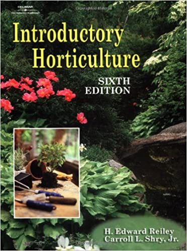 Introductory Horticulture: H. Edward Reiley, Carroll Shry ...