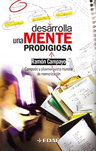 Desarrolla una mente prodigiosa (Psicologia y Autoayuda / Psychology and Self-Help) (Spanish Edition) PDF