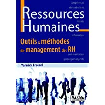 Ressources humaines: Outils & méthodes de management des RH (French Edition)