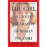 The Girl: A Life in the Shadow of Roman Polanski