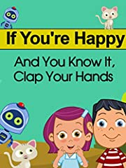 If you're happy and you know it, clap your…