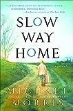 Slow Way Home: A Novel