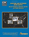 Overtime and Extended Work Shifts, Claire C. Caruso and Edward M. Hitchcock, 1493640267