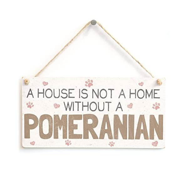 """Meijiafei A House is Not A Home Without A Pomeranian - Dog Sign/Plaque 10""""x5"""" 1"""