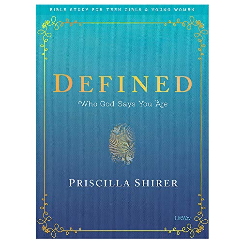 Defined - Teen Girls' Bible Study Book: Who God Says You Are (Bible Study for Teen Girls and Young Women) (Small Group Bible Studies For Teenage Girls)
