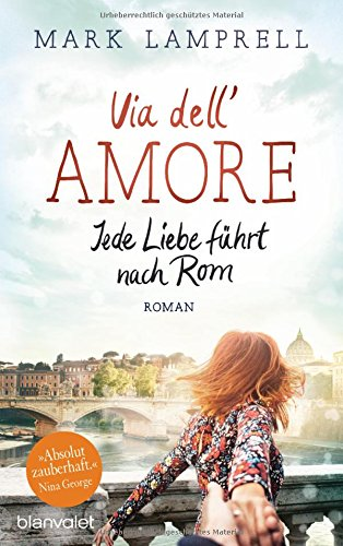 Via Dell Amore Jede Liebe Führt Nach Rom Roman Amazon De Lamprell Mark Rebernik Heidegger Sonja Bücher
