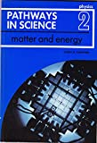 img - for Pathways In Science Physics 2 Matter and Energy book / textbook / text book