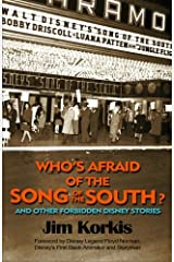 Who's Afraid of the Song of the South? And Other Forbidden Disney Stories Paperback