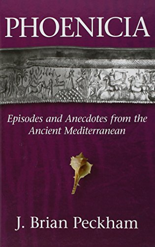 Phoenicia: Episodes and Anecdotes from the Ancient Mediterranean