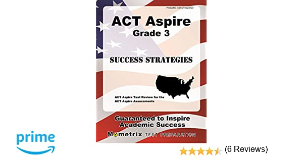 ACT Aspire Grade 3 Success Strategies Study Guide: ACT Aspire Test ...