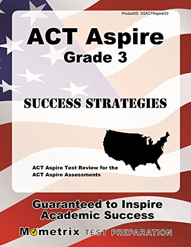ACT Aspire Grade 3 Success Strategies Study Guide: ACT Aspire Test Review for the ACT Aspire Assessments
