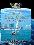 Cosmos Global Documentaries - Canada: From Coast to Coast