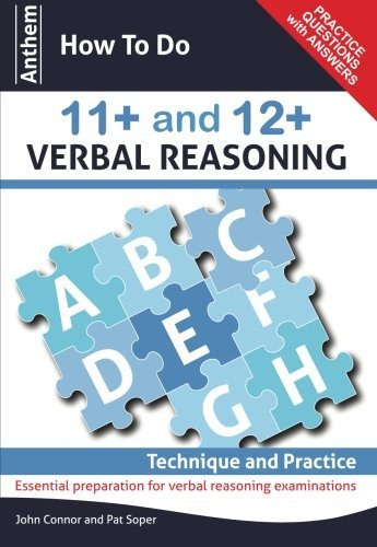 Anthem How To Do 11+ and 12+ Verbal Reasoning: Technique and Practice (Anthem Learning Verbal Reasoning) by John Connor (Abridged, 1 Apr 2012) Paperback