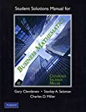 Student's Solutions Manual for Business Mathematics, Miller and Clendenen, Gary, 0132545659