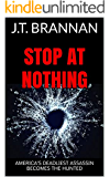 STOP AT NOTHING: America's Deadliest Assassin Becomes the Hunted (Mark Cole Book 1)