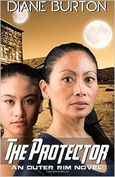 Book The Protector (An Outer Rim Novel: Book 3): Volume 3